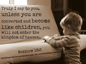 38-daily-dependence-matthew-18-3-childlike-faith.jpg